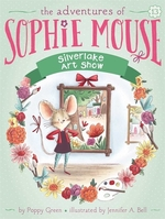 Book cover of ADVENTURES OF SOPHIE MOUSE 13 SILVERLAKE