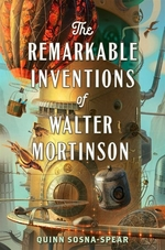 Book cover of REMARKABLE INVENTIONS OF WALTER MORTINSO