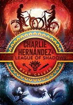 Book cover of CHARLIE HERNANDEZ & THE LEAGUE OF SHADOW