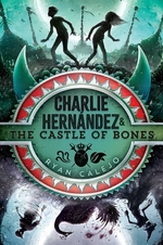 Book cover of CHARLIE HERNANDEZ & THE CASTLE OF BONES