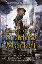Book cover of GHOSTS OF THE SHADOW MARKET