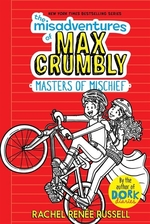 Book cover of MISADVENTURES OF MAX CRUMBLY 03 MASTERS