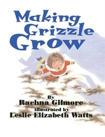 Book cover of MAKING GRIZZLE GROW