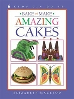 Book cover of BAKE & MAKE AMAZING CAKES