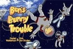 Book cover of BEN'S BUNNY TROUBLE