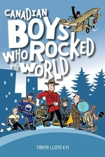 Book cover of CANADIAN BOYS WHO ROCKED THE WORLD