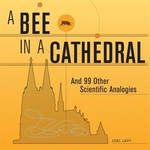 Book cover of BEE IN A CATHEDRAL - & 99 OTHER SCIENTIF