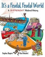 Book cover of IT'S A FEUDAL FEUDAL WORLD