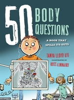 Book cover of 50 BODY QUESTIONS A BOOK THAT SPILLS ITS