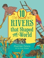 Book cover of 10 RIVERS THAT SHAPED THE WORLD