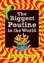 Book cover of BIGGEST POUTINE IN THE WORLD