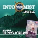 Book cover of INTO THE MIST - THE EMPRESS OF IRELAND