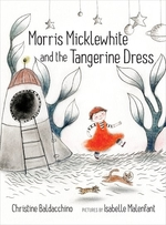 Book cover of MORRIS MICKLEWHITE & THE TANGERINE DRESS
