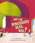 Book cover of ARE THE DINOSAURS DEAD DAD
