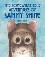 Book cover of SOMEWHAT TRUE ADVENTURES OF SAMMY SHINE