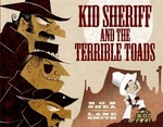 Book cover of KID SHERIFF & THE TERRIBLE TOADS