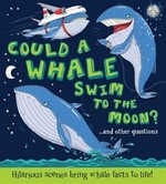 Book cover of COULD A WHALE SWIM TO THE MOON & OTHER