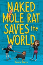 Book cover of NAKED MOLE RAT SAVES THE WORLD