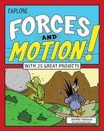 Book cover of EXPLORE FORCES & MOTION WITH 25 GREAT PR