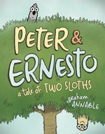 Book cover of PETER & ERNESTO A TALE OF 2 SLOTHS