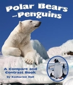 Book cover of POLAR BEARS & PENGUINS COMPARE & CON