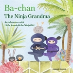 Book cover of BA-CHAN THE NINJA GRANDMA
