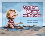 Book cover of & THEN IT RAINED ON MALCOLM