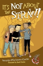 Book cover of IT'S NOT ABOUT THE STRAW