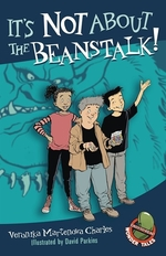 Book cover of IT'S NOT ABOUT THE BEANSTALK
