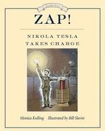 Book cover of ZAP NIKOLA TESLA TAKES CHARGE