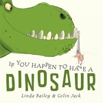 Book cover of IF YOU HAPPEN TO HAVE A DINOSAUR