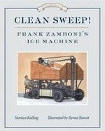 Book cover of CLEAN SWEEP FRANK ZAMBONI'S ICE MACHINE