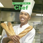 Book cover of I WANT TO BE A CHEF