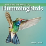 Book cover of EXPLORE THE WORLD OF HUMMINGBIRDS