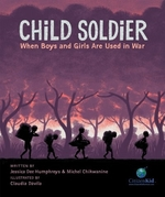 Book cover of CHILD SOLDIER - WHEN BOYS & GIRLS ARE US