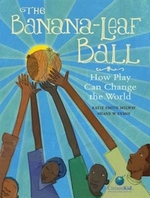 Book cover of BANANA-LEAF BALL - HOW PLAY CAN CHANGE