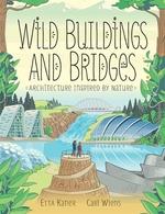 Book cover of WILD BUILDINGS & BRIDGES