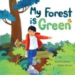 Book cover of MY FOREST IS GREEN