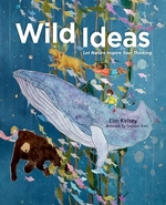 Book cover of WILD IDEAS - LET NATURE INSPIRE YOUR THI