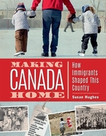 Book cover of MAKING CANADA HOME HOW IMMIGRANTS SHAPED