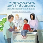 Book cover of JON'S TRICKY JOURNEY- A STORY FOR INUIT