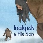 Book cover of INUKPAK & HIS SON