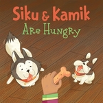 Book cover of SIKU & KAMIK ARE HUNGRY