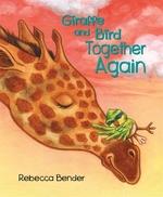 Book cover of GIRAFFE & BIRD TOGETHER AGAIN