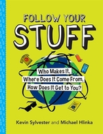 Book cover of FOLLOW YOUR STUFF - WHO MAKES IT WHERE D