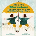 Book cover of MEL & MO'S MARVELOUS BALANCING ACT