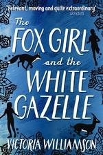 Book cover of FOX GIRL & THE WHITE GAZELLE