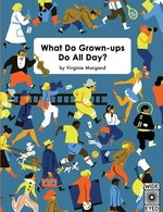 Book cover of WHAT DO GROWN-UPS DO ALL DAY
