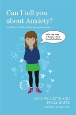 Book cover of CAN I TELL YOU ABOUT ANXIETY