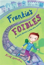 Book cover of FRANKIE'S FOIBLES A STORY ABOUT A BOY WH